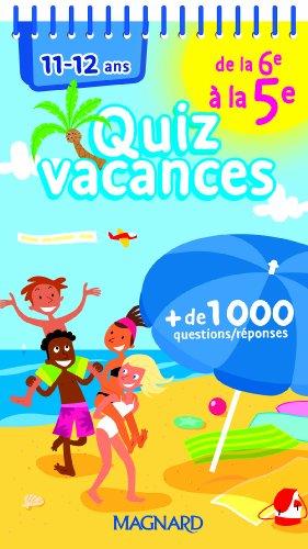 Quizz vacances de la 6e à la 5e : 11-12 ans- Cahier de vacances