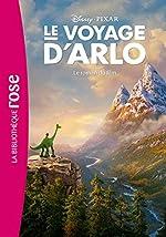 Le voyage d'Arlo - Le roman du film de Walt Disney