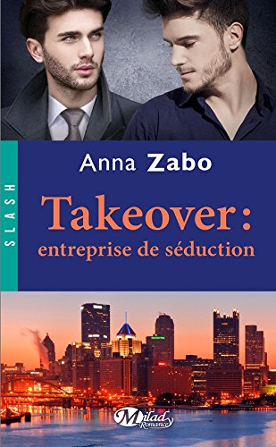 Takeover : entreprise de séduction par [Zabo, Anna]