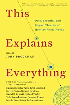 This Explains Everything: 150 Deep, Beautiful, and Elegant Theories of How the World Works (Edge Question Series) von [Brockman, John]
