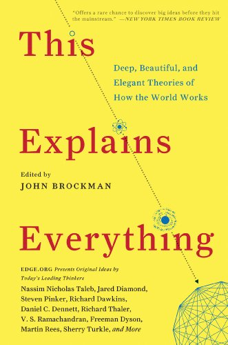 This Explains Everything: 150 Deep, Beautiful, and Elegant Theories of How the World Works (Edge Question Series) (English Edition) por John Brockman
