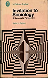Invitation to Sociology (Pelican) by Peter L. Berger (1970-06-08)