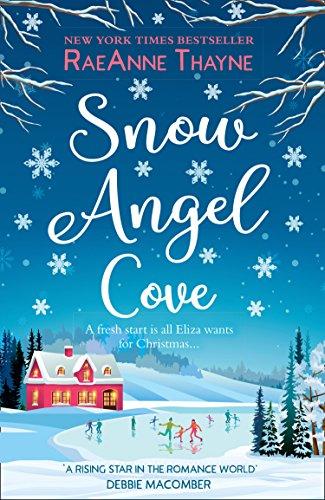 Snow Angel Cove: An Uplifting, Feel-Good Small Town Romance for Christmas 2018