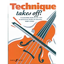 Technique Takes Off!: (Solo Violin) (Faber Edition)