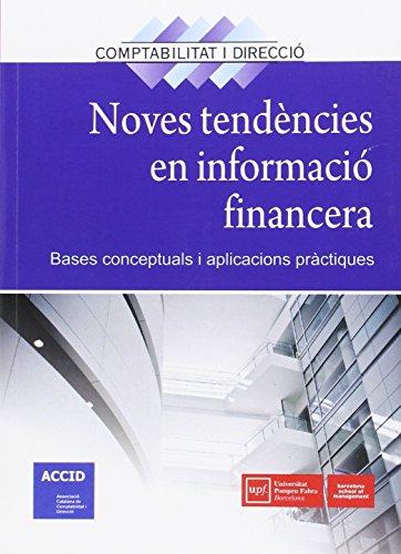 Noves tendències en informació financera: Bases conceptuals i aplicacions pràctiques (Comptabilitat i Direcció) por ACCID