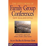 The Little Book of Family Group Conferences New Zealand Style: A hopeful approach when youth cause harm