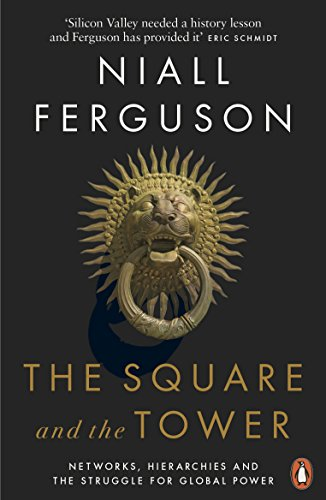 The Square and the Tower: Networks, Hierarchies and the Struggle for Global Power (English Edition) por Niall Ferguson
