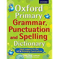 Oxford Primary Grammar, Punctuation and Spelling Dictionary: The essential primary guide to grammar, punctuation, and spelling (Oxford Dictionary)