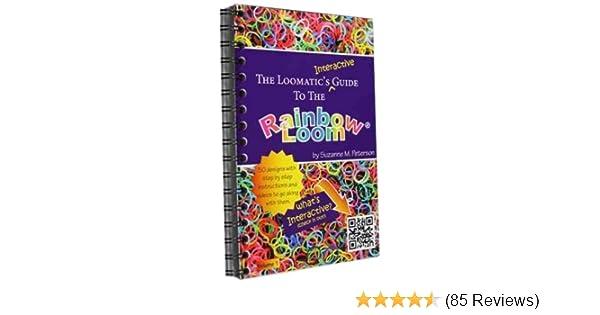 the loomatic s interactive guide to the rainbow loom amazon co uk rh amazon co uk
