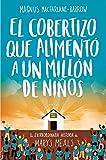 El Cobertizo Que Alimentó A Un Millón De Niños (Planeta Testimonio)
