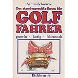 Das standesgemässe Extra für Golf-Fahrer. Gemein, lustig, lebensnah