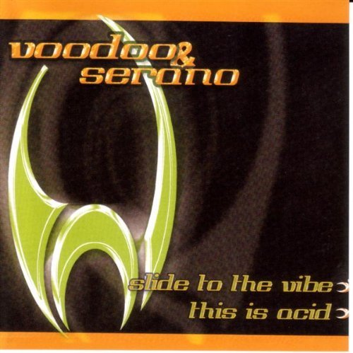 Slide to the Vibe / This Is Acid by Voodoo & Serano (2001-10-30)