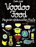 Voodoo Food: Magie der afrikanischen Küche