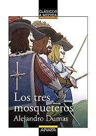 Los tres mosqueteros par Alejandro Dumas