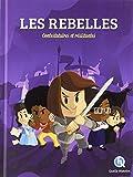Les rebelles - Contestataires et résistantes