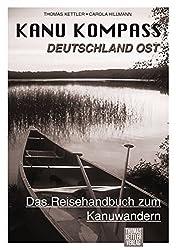 Kanu Kompass Deutschland Ost: Das Reisehandbuch zum Kanuwandern