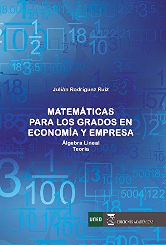 Matemáticas para los grados de economía y empresa: Álgebra lineal. Teoría