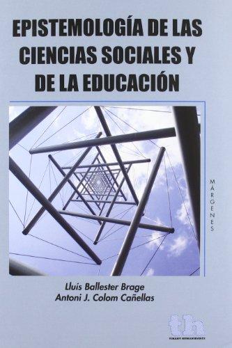 Epistemología de las Ciencias Sociales y de la Educación por Lluís Ballester Brage;Antoni J. Colom Cañellas