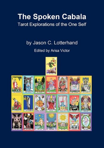 The Spoken Cabala: Tarot Explorations of the One Self