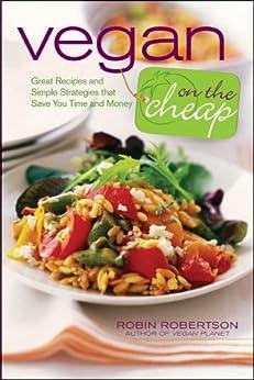 Vegan on the Cheap by [Robertson, Robin]