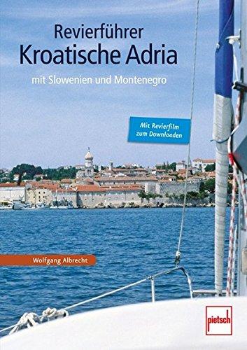Revierführer - Kroatische Adria: mit Slowenien und Montenegro