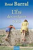 L' été des enfants rois / René Barral   Barral, René (1938-....). Auteur