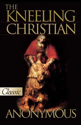 The Kneeling Christian: Includes Audio CD of Selected Excerpts (Pure Gold Classics) by The Unknown Christian (2007-07-01)