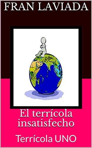 El terrícola insatisfecho: Terrícola UNO (Trilogía Terrícola FL59 nº 1)