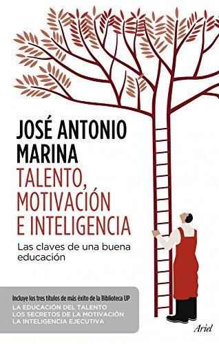 Talento, motivación e inteligencia (pack): Las claves para una educación eficaz por José Antonio Marina