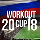 Workout Cup 2018 - The World's Best Workout Music for Russia