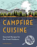 Best Gourmet Recipes - Campfire Cuisine: Gourmet Recipes for the Great Outdoors Review
