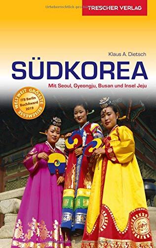 Reiseführer Südkorea: Mit Seoul, Gyeongju, Busan und der Insel Jeju (Trescher-Reihe Reisen) - Reiseführer Südkorea