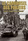 Le Carrousel Des Panzers: Nach Frankreich Hinein