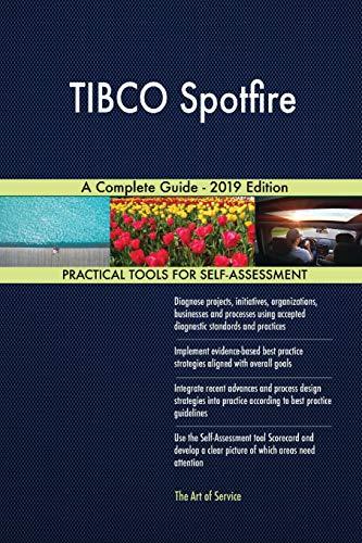 Tibco Spotfire a Complete Guide - 2019 Edition