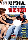 PLS STOP PLAY...YOU'RE NOW 18 IT'S TIME TO BE FUCKED (True Life 232) [DVD]