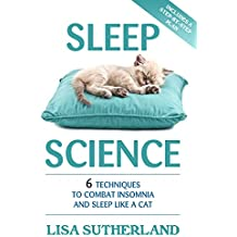 Sleep: 6 Techniques to Combat Insomnia and Sleep Like a Cat (English Edition)