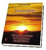 Geosophie: Mensch und Erde in kosmischen Kraftfeldern - Conrad E. Terburg