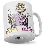 Mug: You're The Patsy to My Eddie