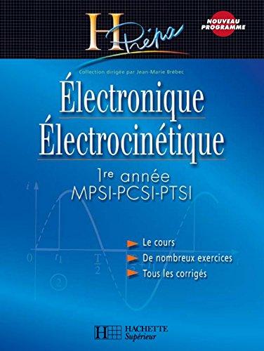 Électronique/Électrocinétique 1re année MPSI-PCSI-PTSI - édition 2003 (H Prépa Physique)