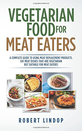 Pdf read vegetarian food for meat eaters pdf epub book by mr robert vegetarian food for meat eaters pdf epub forumfinder Images