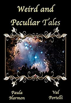Weird and Peculiar Tales by [Portelli, Val, Harmon, Paula]