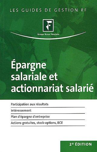 Epargne salariale et actionnariat salarié : Participation aux résultats, Intéressement, Plan d'épargne d'entreprise, Actions gratuites, stock-options, BCE