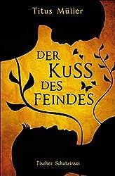 Der Kuss des Feindes: Historischer Roman