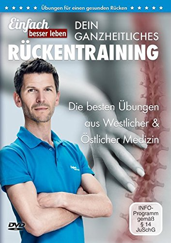 Dein ganzheitliches Rückentraining - Die 25 besten Übungen gegen Rückenschmerzen: DVD mit Rückenübungen, für jedes Alter und Fitnesslevel -