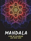 """Mandala Livre de coloriage sur Fond Noir: 50 modèles de mandala style floral Indien sur Fond Noir pour soulager le stress et pour la relaxation - 8,5 """" x 11 """" (100 pages)"""
