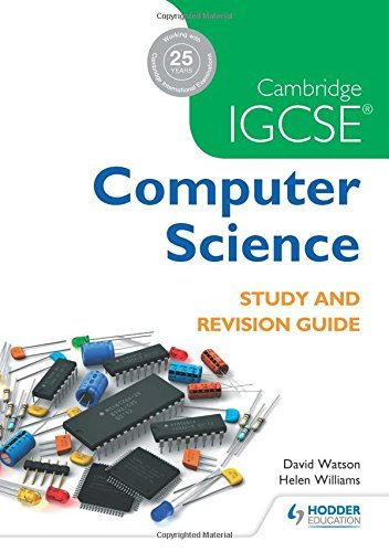 Cambridge IGCSE Computer Science Study and Revision Guide (Cambridge Igcse Study & Revisi) by David Watson (2016-06-24)