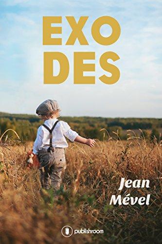 Exodes: Un roman captivant au cœur de la Seconde Guerre mondiale par Jean Mével