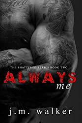 Always Me (Shattered Book 2) (English Edition)