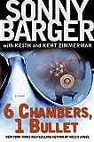 6 Chambers, 1 Bullet (Patch Kinkade)