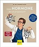Meine Hormone - Bin ich ferngesteuert?: Den mächtigen Botenstoffen auf der Spur (GU Einzeltitel Gesundheit/Alternativheilkunde)